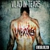 Vlad In Tears - Unbroken
