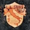 L. A. Guns - Made In Milan