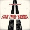 Liar Thief Bandit - Straight Ahead