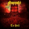 The Generals - To Hell