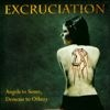 Excruciation - Angels To Some, Demons To Others
