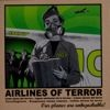 Airlines Of Terror - Our Airlines Are Unhijackable