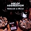 Age of Aggression - Addicted To Metal