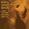 Mikkel Schack Band - ...About To Destroy Something Beautiful