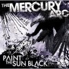 The Mercury Arc - Paint Sun Black