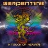 Serpentine - A Touch Of Heaven