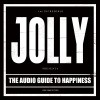 Jolly - Audio Guide To Happyness (Part 1)