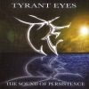 Tyrant Eyes - The Sound of Persistance