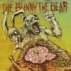 The Bunny The Bear - The Stomach For It