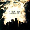 Black Ink - Reminiscence (Demo)