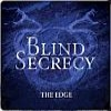 Blind Secrecy - The Edge