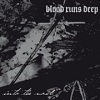 Blood Runs Deep - Into The Void