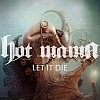 Hot Mama - Let It Die