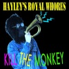 Hayley's Royal Whores - Kill The Monkey