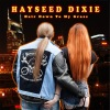Hayseed Dixie - Hair Down To My Grass